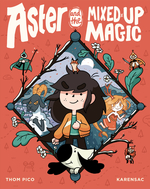 Aster and the Mixed-Up Magic book
