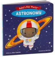 Astronomy (Baby's Big World) book
