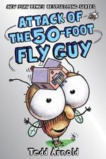 Attack of the 50-Foot Fly Guy! (Fly Guy #19), Volume 19 book