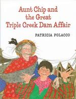 Aunt Chip and the Great Triple Creek Dam Affair book