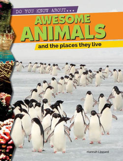 Awesome Animals and the Places They Live book