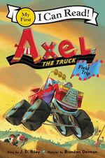 Axel the Truck: Field Trip book