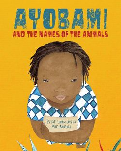 Ayobami and the Names of the Animals book