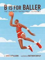 B Is for Baller book