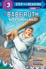 Babe Ruth Saves Baseball! book
