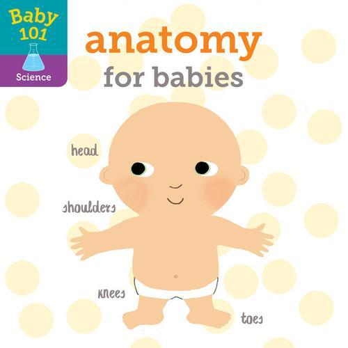 Baby 101: Anatomy for Babies book