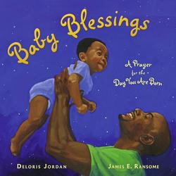 Baby Blessings: A Prayer for the Day You Are Born book