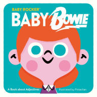 Baby Bowie: A Book about Adjectives (Baby Rocker) book