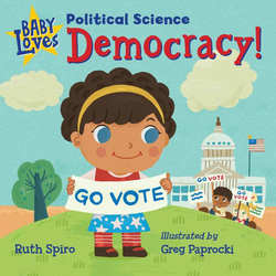 Baby Loves Political Science: Democracy! book