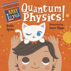 Baby Loves Quantum Physics! book