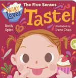 Baby Loves the Five Senses: Taste! book