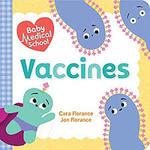 Baby Medical School: Vaccines book