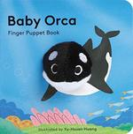 Baby Orca: Finger Puppet Book book
