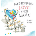 Baby Penguins Love Their Mama book