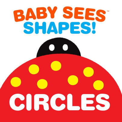 Baby Sees Shapes: Circles: A totally mesmerizing high-contrast book for babies book