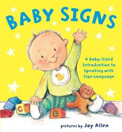 Baby Signs: A Baby-Sized Introduction to Speaking with Sign Language book