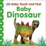 Baby Touch and Feel: Baby Dinosaur book