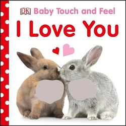 Baby Touch and Feel I Love You book