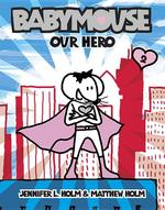 Babymouse #2: Our Hero book