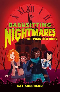 Babysitting Nightmares: The Phantom Hour book