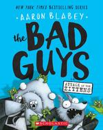 Bad Guys in Attack of the Zittens (the Bad Guys #4), Volume 4 book
