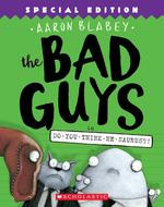 Bad Guys in Do-You-Think-He-Saurus?!: Special Edition (the Bad Guys #7), Volume 7 (Special) book
