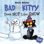 Bad Kitty Does Not Like Snow book
