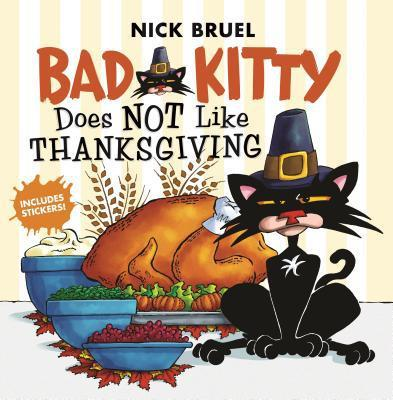 Bad Kitty Does Not Like Thanksgiving book
