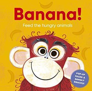 Banana!: Feed the Hungry Animals book