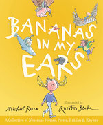 Bananas in My Ears: A Collection of Nonsense Stories, Poems, Riddles, & Rhymes book