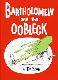 Bartholomew and the Oobleck book