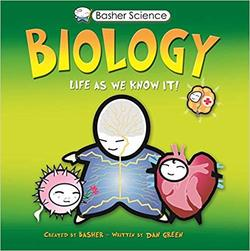 Basher Science: Biology: Life As We Know It book