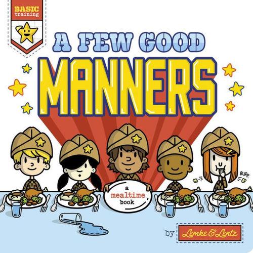 Basic Training: A Few Good Manners book