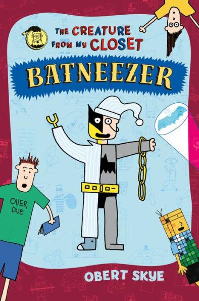 Batneezer: The Creature From My Closet book