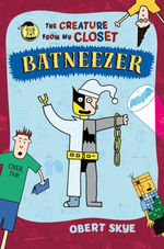 Batneezer: The Creature From My Closet book
