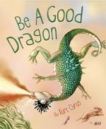 Be a Good Dragon book
