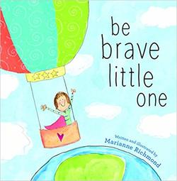 Be Brave Little One book