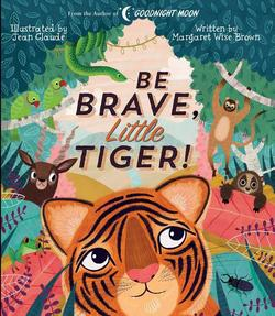 Be Brave, Little Tiger! book