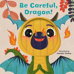 Be Careful, Dragon! book
