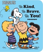 Be Kind, Be Brave, Be You! book