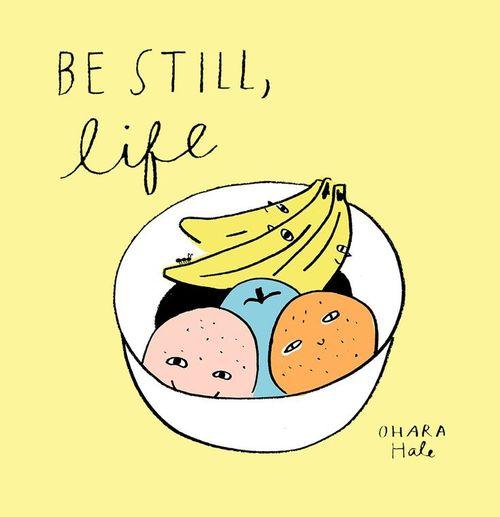 Be Still, Life book