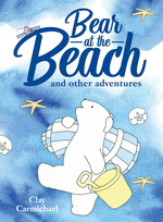 Bear at the Beach and Other Adventures book
