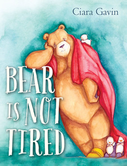 Bear Is Not Tired book