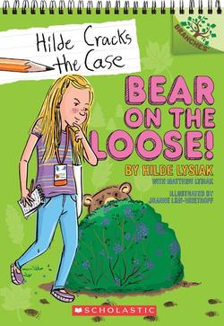 Bear on the Loose!: A Branches Book (Hilde Cracks the Case #2), Volume 2: A Branches Book book