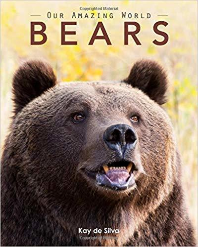 Bears: Amazing Pictures & Fun Facts on Animals in Nature (Our Amazing World) book