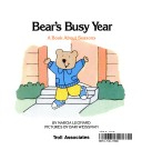 Bear's Busy Year: A Book about Seasons book