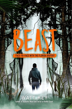 Beast: Face-To-Face with the Florida Bigfoot book
