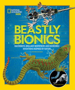 Beastly Bionics: Rad Robots, Brilliant Biomimicry, and Incredible Inventions Inspired by Nature book