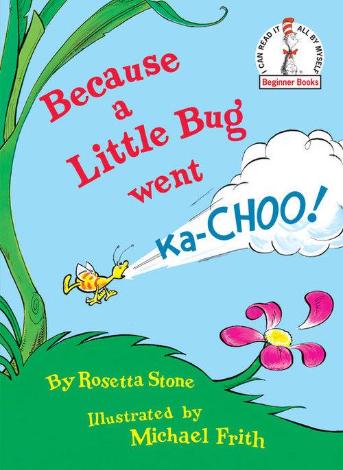 Because a Little Bug Went Ka-choo! book