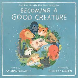 Becoming a Good Creature book